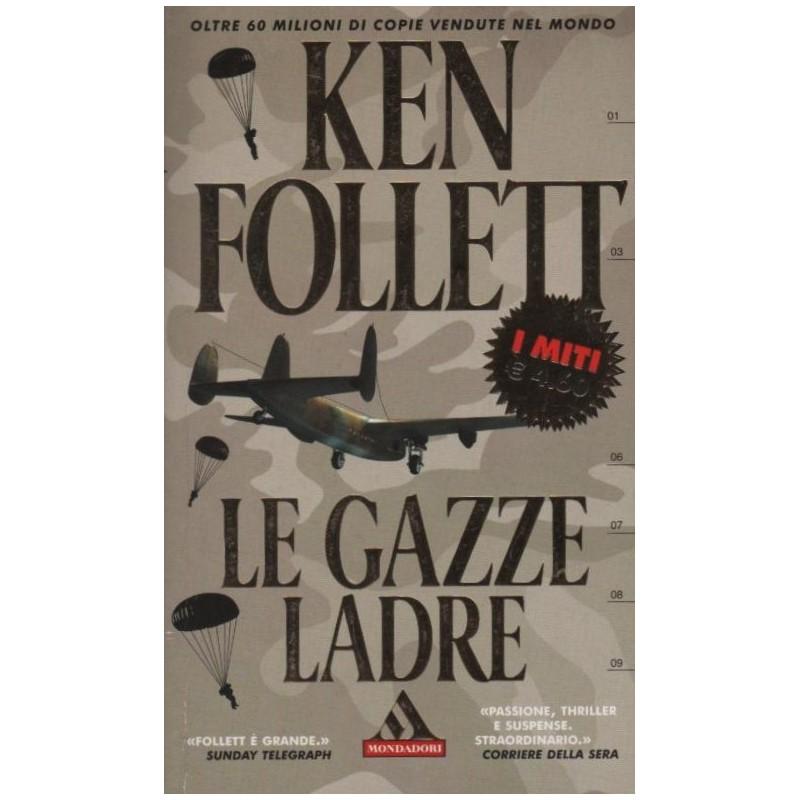 Ken Follet Le Gazze ladre