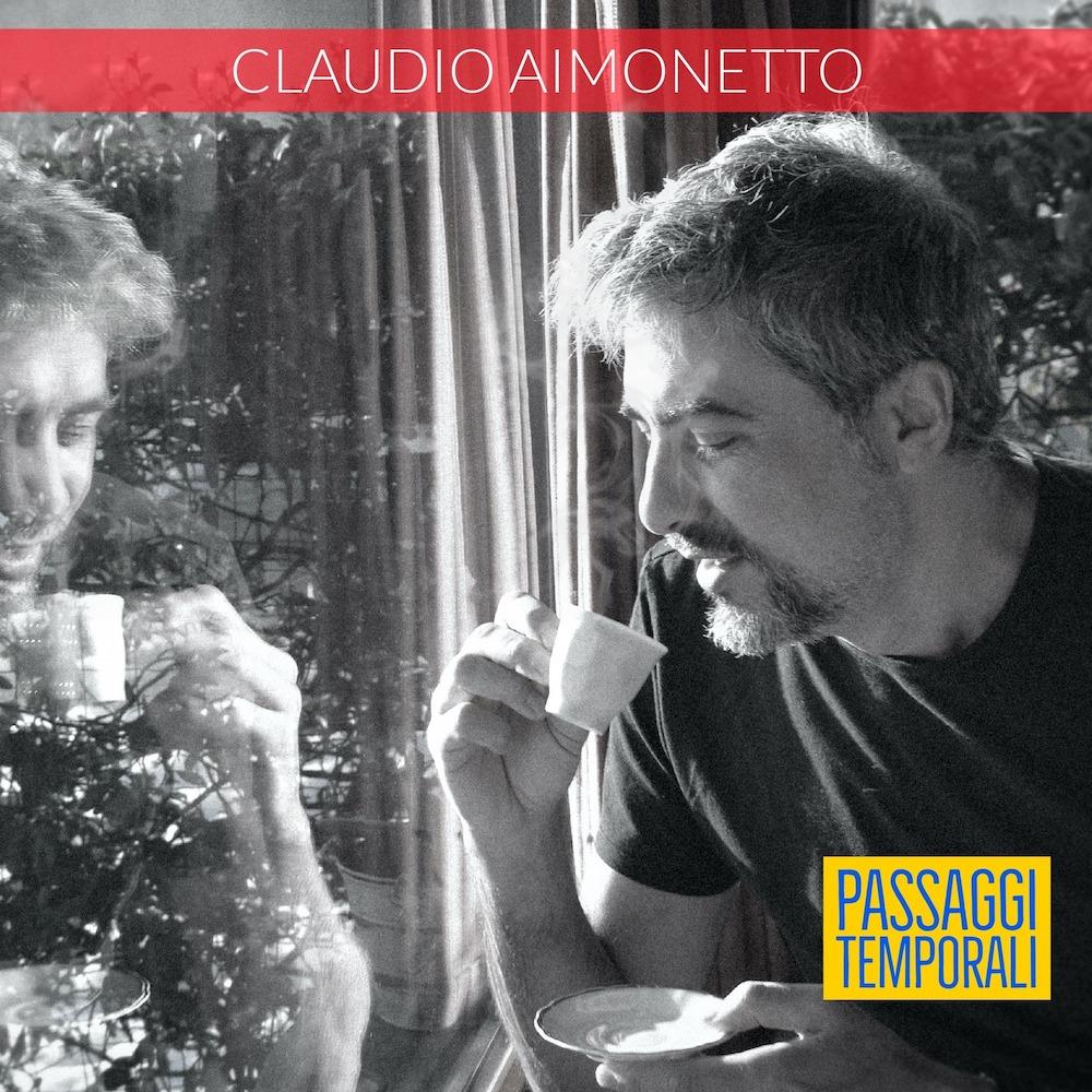 """""""Passaggi temporali"""", il nuovo album di Claudio Aimonetto"""